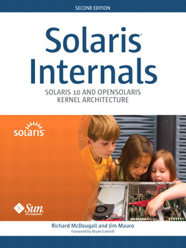 Solaris™ Internals: Solaris 10 and OpenSolaris Kernel Architecture, Second Edition