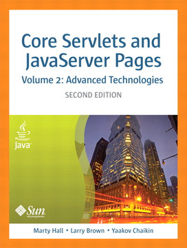 Core Servlets and JavaServer Pages, Volume 2: Advanced Technologies, Second Edition