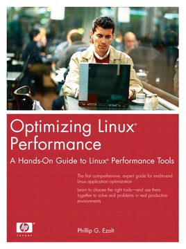 Optimizing Linux® Performance: A Hands-On Guide to Linux® Performance Tools