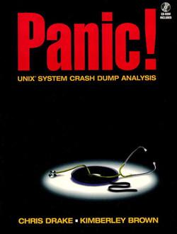 Panic! UNIX® System Crash Dump Analysis