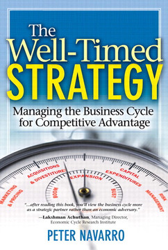 The Well-Timed Strategy: Managing the Business Cycle for Competitive Advantage