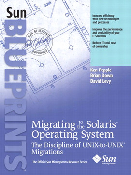 Migrating to the Solaris™ Operating System: The Discipline of UNIX-to-UNIX® Migrations