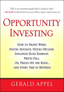 Opportunity Investing: How to Profit When Stocks Advance, Stocks Decline, Inflation Runs Rampant, Prices Fall, Oil Prices Hit the Roof, … and Every Time in Between