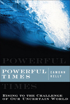 Powerful Times: Rising to the Challenge of Our Uncertain World