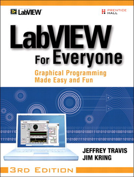 LabVIEW for Everyone: Graphical Programming Made Easy and Fun, Third Edition