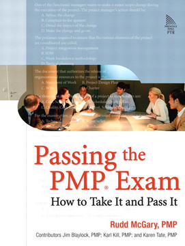 Passing the PMP® Exam: How to Take It and Pass It