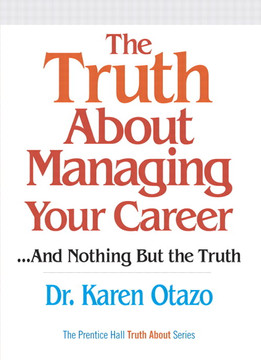 The Truth About Managing Your Career ...and Nothing but the Truth