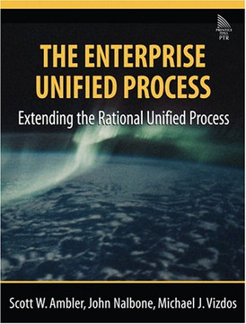 Enterprise Unified Process, The: Extending the Rational Unified Process