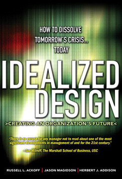 Idealized Design: Creating an Organization's Future