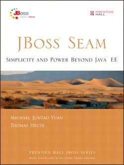 JBoss® Seam: Simplicity and Power Beyond Java™ EE