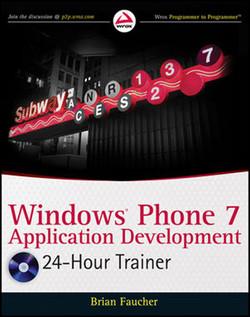 Windows® Phone 7 Application Development 24-Hour Trainer