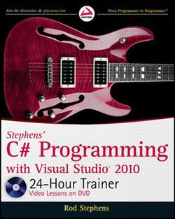 Stephens' C# Programming with Visual Studio® 2010 24-Hour Trainer