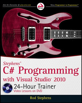 Stephens' C# Programming with Visual Studio® 2010 24-Hour Trainer