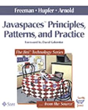JavaSpaces™ Principles, Patterns, and Practice