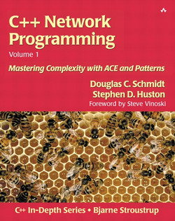 C++ Network Programming, Volume 1: Mastering Complexity with ACE and Patterns