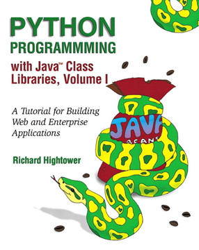 Python Programming with the Java™ Class Libraries: A Tutorial for Building Web and Enterprise Applications with Jython