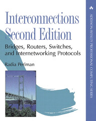 Interconnections: Bridges, Routers, Switches and Internetworking Protocols, Second Edition