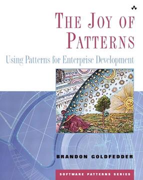 Joy of Patterns: Using Patterns for Enterprise Development, The