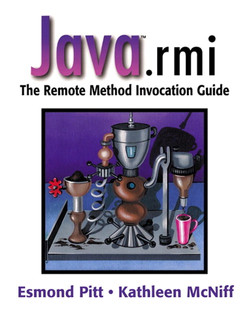 java.rmi: The Remote Method Invocation Guide