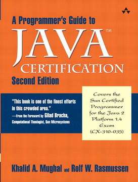 Programmer's Guide to Java™ Certification, A: A Comprehensive Primer, Second Edition