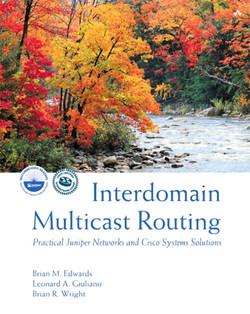Interdomain Multicast Routing: Practical Juniper Networks and Cisco Systems Solutions