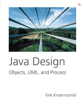 Java™ Design: Objects, UML, and Process