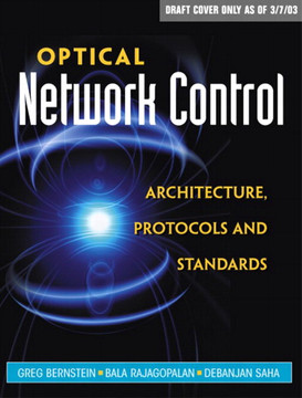 Optical Network Control: Architecture, Protocols, and Standards