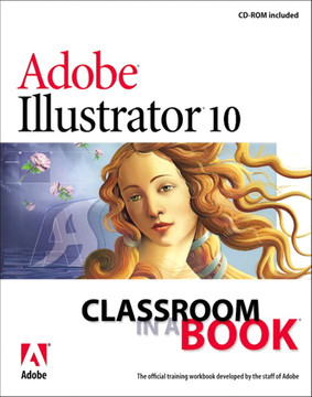 Adobe® Illustrator® 10 Classroom in a Book®