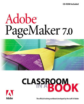 Adobe® PageMaker® 7.0 Classroom in a Book®