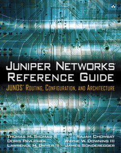 Juniper Networks® Reference Guide: JUNOS™ Routing, Configuration, and Architecture