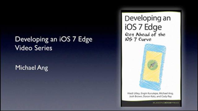 Developing an iOS 7 Edge Video Series