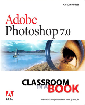 Adobe® Photoshop® 7.0 Classroom in a Book®