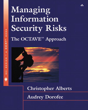Managing Information Security Risks: The OCTAVESM Approach