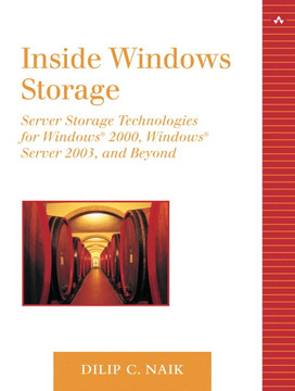 Inside Windows Storage: Server Storage Technologies for Windows® 2000, Windows® Server 2003, and Beyond