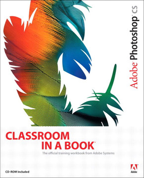Adobe Photoshop CS Classroom in a Book