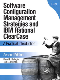 Software Configuration Management Strategies and IBM® Rational® ClearCase®: A Practical Introduction, Second Edition