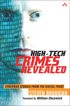 HIGH-TECH CRIMES REVEALED: CYBERWAR STORIES FROM THE DIGITAL FRONT