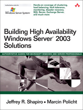 Building High Availability Windows Server™ 2003 Solutions