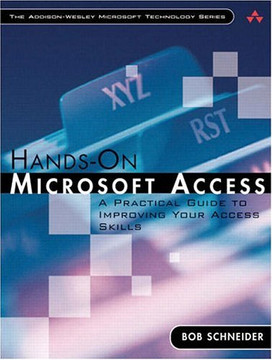 Hands-On Microsoft Access: A Practical Guide to Improving Your Access Skills