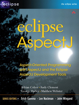 Eclipse AspectJ: Aspect-Oriented Programming with AspectJ and the Eclipse AspectJ Development Tools