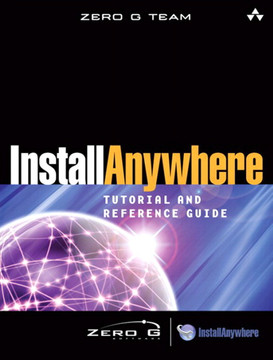 InstallAnywhere Tutorial and Reference Guide