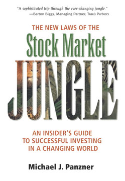 New Laws of the Stock Market Jungle, The: An Insider's Guide to Successful Investing in a Changing World