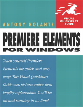 Premiere Elements for Windows: Visual QuickStart Guide