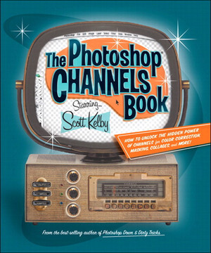 The Photoshop® Channels Book