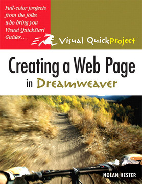 Visual QuickProject Guide: Creating a Web Page in Dreamweaver