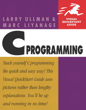 C Programming: Visual Quickstart Guide