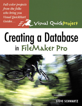 Visual QuickProject Guide: Creating a Database In FileMaker Pro