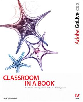 Adobe® GoLive® CS2: Classroom in a Book®
