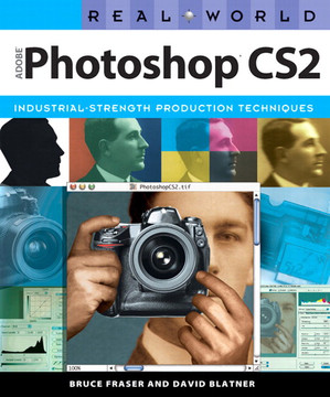 Real World Adobe® Photoshop® CS2: Industrial-Strength Production Techniques