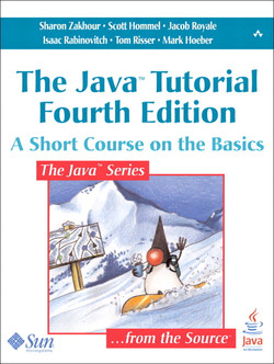 The Java™ Tutorial Fourth Edition: A Short Course on the Basics